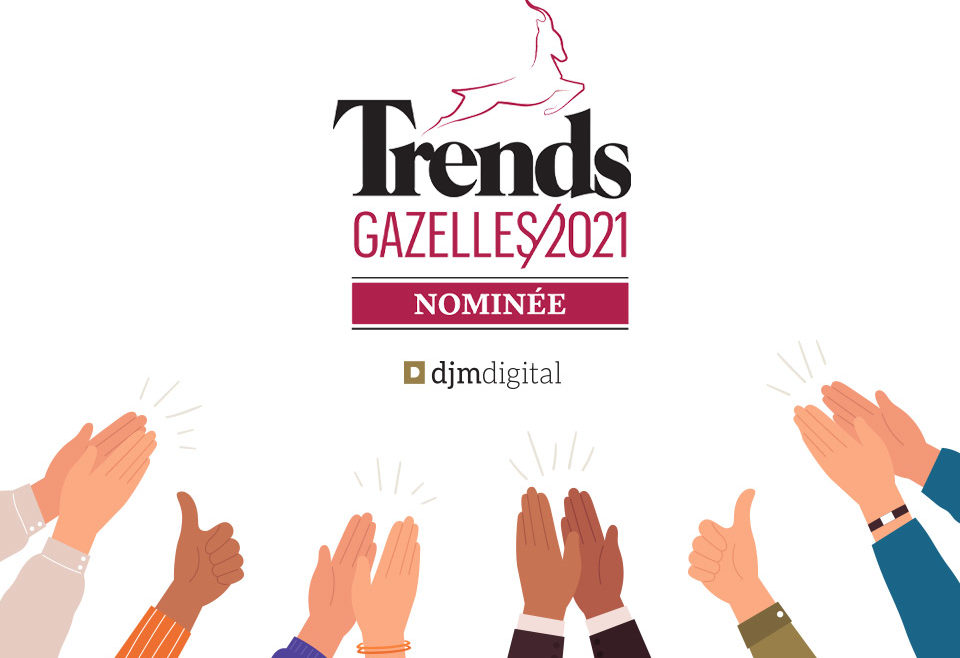 DJM digital nominée aux Trends Gazelles 2021